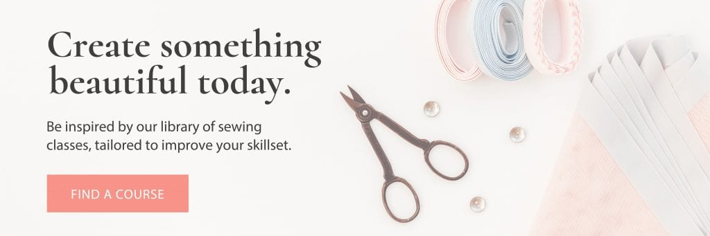 Create something beautiful today. Find a Course. The Sewing Collection Education