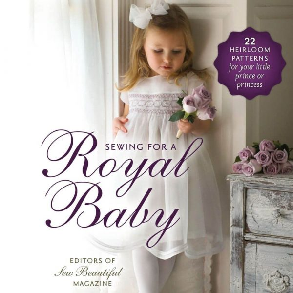 Sewing for a Royal Baby - Digital e-Book