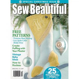 Sew Beautiful November/December 2007: Digital Issue #115